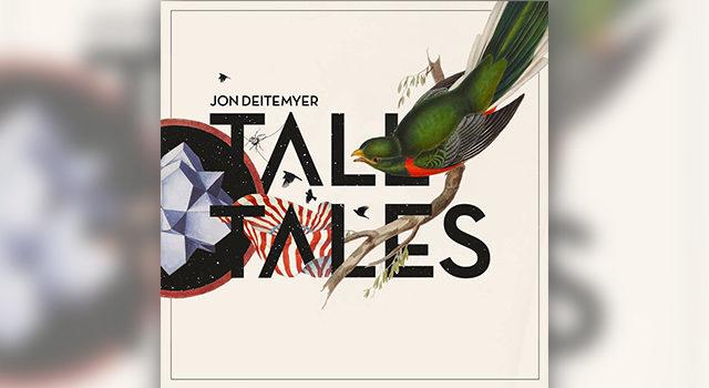 Jon Deitemyer / Tall Tales